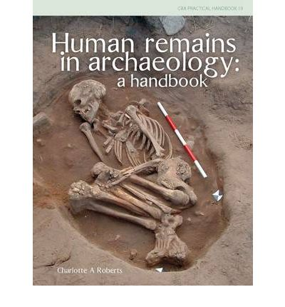 Human Remains in Archaeology: A Handbook