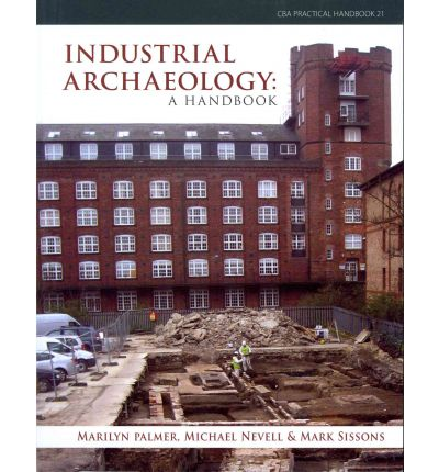 Industrial Archaeology: A Handbook