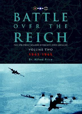 Battle Over the Reich: November 1943 - May 1945 v. 2: The Strategic Bomber Offensive Against Germany 1939-1945
