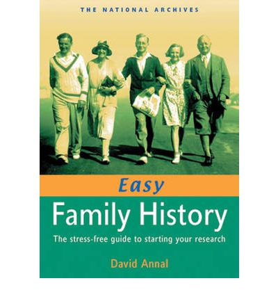 Easy Family History: The Stress-Free Guide to Starting Your Research