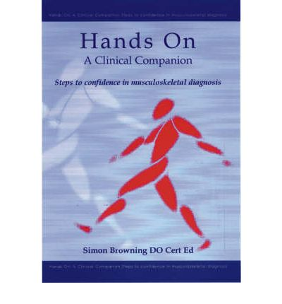 Hands on - A Clinical Companion: Steps to Confidence in Musculoskeletal Diagnosis
