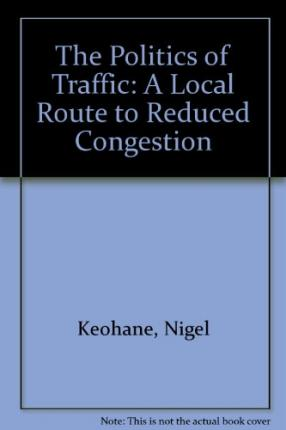 The Politics of Traffic: A Local Route to Reduced Congestion