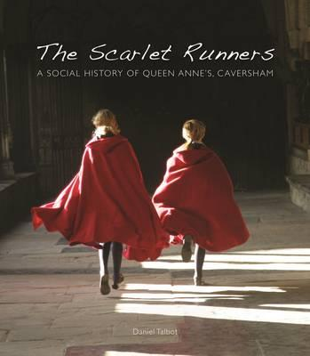 The Scarlet Runners: A Social History of Queen Anne's School, Caversham