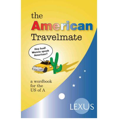 The American Travelmate: A Wordbook for the US of A