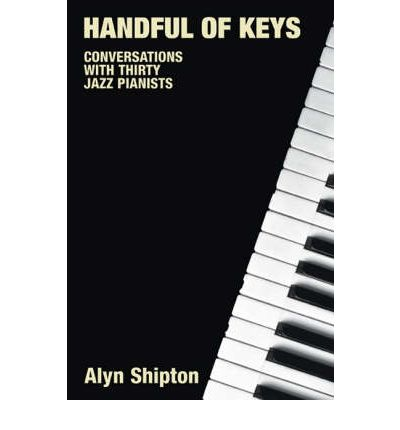Handful of Keys: Conversations with Thirty Jazz Pianists