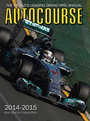 Autocourse Annual 2014: The World's Leading Grand Prix Annual