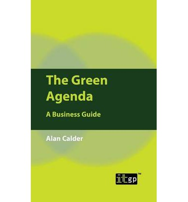 The Green Agenda : A Business Guide