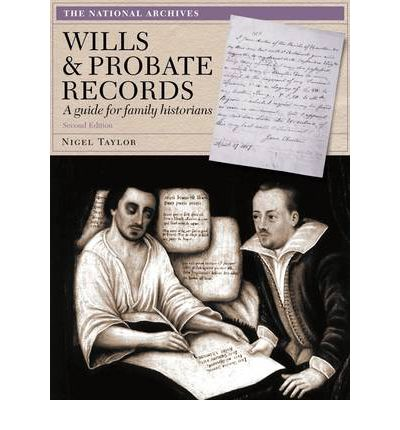Wills and Probate Records: A Guide for Family Historians