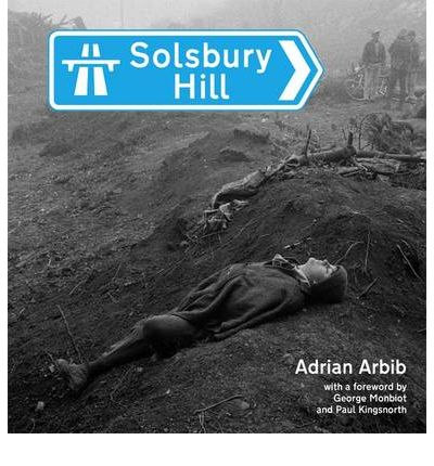 Solsbury Hill: Chronicle of a Road Protest