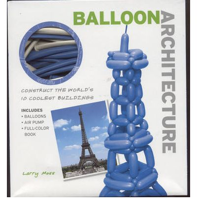 Balloon Architecture: Construct the World's 10 Coolest Buildings