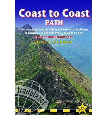 Coast to Coast Path Trailblazer British Walking Guide: Practical Walking Guide to the Whole Path with 109 Large-Scale Maps