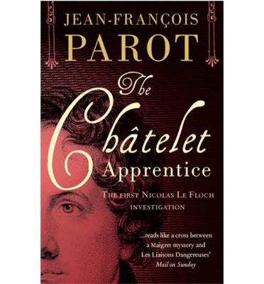The Chatelet Apprentice: The First Nicolas Le Floch Investigation