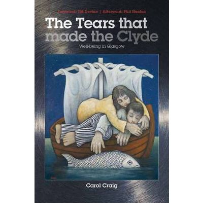 The Tears That Made the Clyde: Well-being in Glasgow