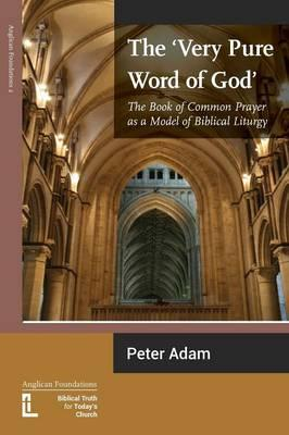 The Very Pure Word of God: The Book of Common Prayer as a Model of Biblical Liturgy