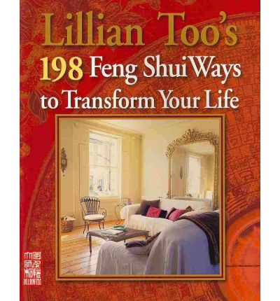 Lillian Too's 198 Feng Shui Ways to Transform Your Life