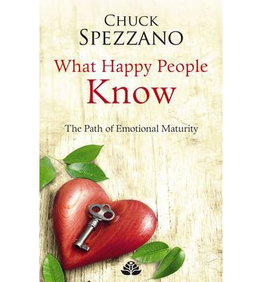 What Happy People Know: The Path of Emotional Maturity