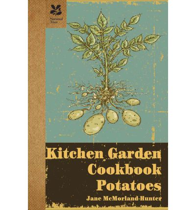 Kitchen Garden Cookbook: Potatoes