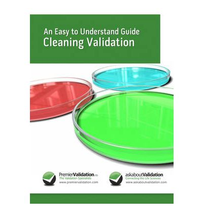 An Easy to Understand Guide to Cleaning Validation