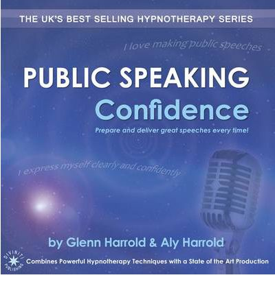 Public Speaking Confidence: Prepare and Deliver Great Speeches Every Time!