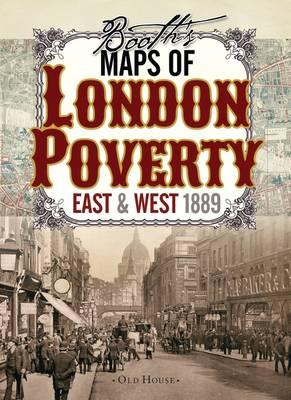 Booth's Maps of London Poverty, 1889: East & West London