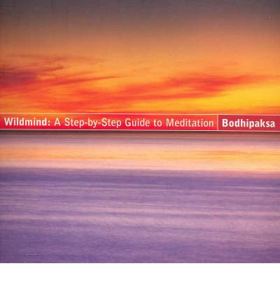 Wildmind: A Step-by-Step Guide to Meditation