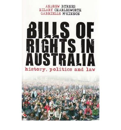Bills of Rights in Australia: History, Politics and Law