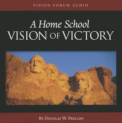 A Home School Vision of Victory
