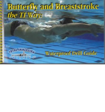 Butterfly and Breaststroke the Total Immersion Way: Waterproof Drill Guide
