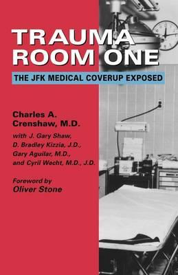 Trauma Room One: The JFK Medical Coverup Exposed
