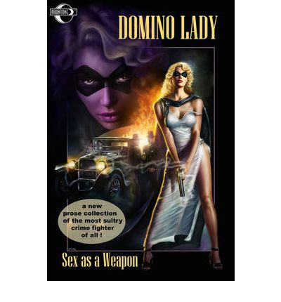 The Domino Lady: Sex as a Weapon