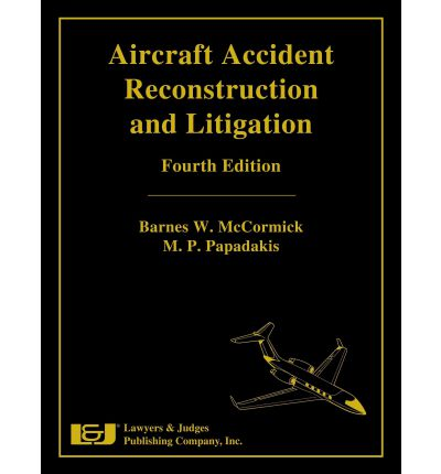 Aircraft Accident Reconstruction and Litigation