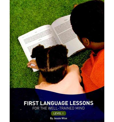 First Language Lessons for the Well-Trained Mind - Level 1: Level 1