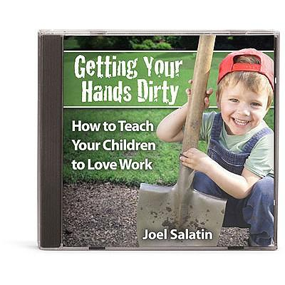 Getting Your Hands Dirty: How to Teach Your Children to Love Work