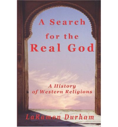 eBooks for free A Search for the Real God : A History of Western Religions PDF