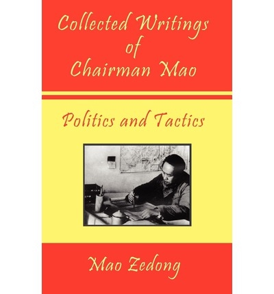 Collected Writings of Chairman Mao - Politics and Tactics