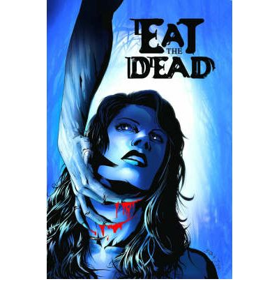 Eat the Dead and Others