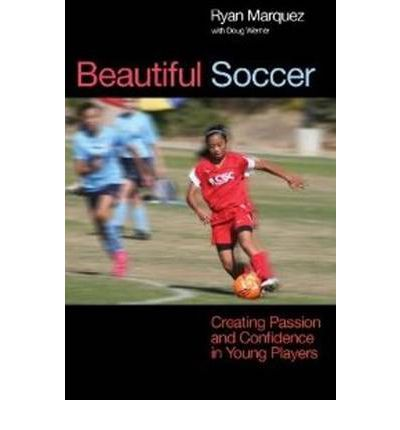 Beautiful Soccer: Creating Passion & Confidence in Young Players