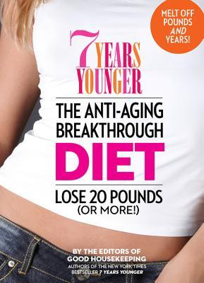 7 Years Younger: The Anti-Aging Breakthrough Diet