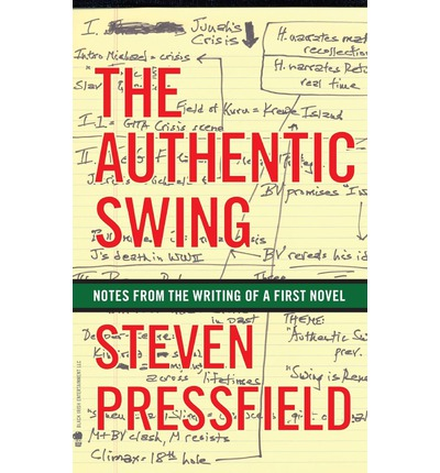 The Authentic Swing: Notes from the Writing of a First Novel