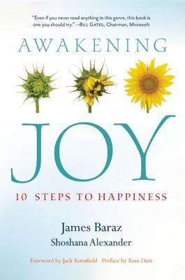 Awakening Joy: 10 Steps to True Happiness