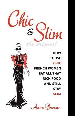 Chic & Slim: How Those Chic French Women Eat All That Rich Food and Still Stay Slim