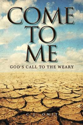 Come to Me : God's Call to the Weary