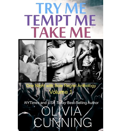 Try Me, Tempt Me, Take Me: One Night with Sole Regret Anthology