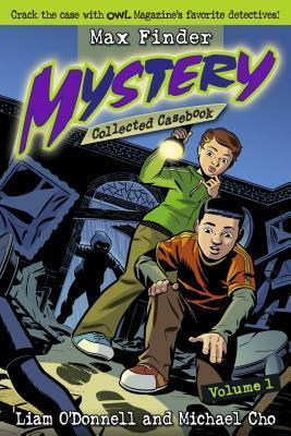 Max Finder Mystery Collected Casebook, Volume 1