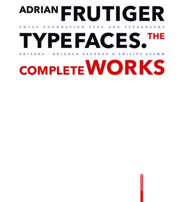 Adrian Frutiger - Typefaces: The Complete Works