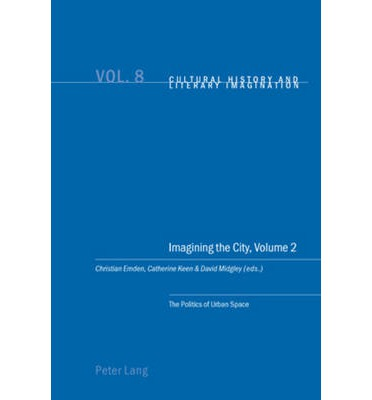 Imagining the City: Politics of Urban Space v. 2