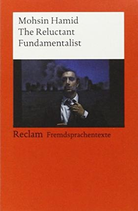 The Reluctant Fundamentalist: (Fremdsprachentexte)