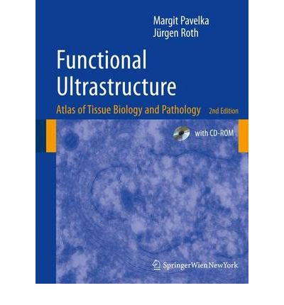 Functional Ultrastructure: Atlas of Tissue Biology and Pathology