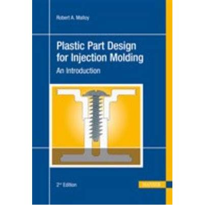 Plastic Part Design for Injection Molding: An Introduction