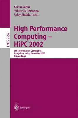 High Performance Computing - HiPC 2002: 9th International Conference Bangalore, India, December 18-21, 2002 Proceedings